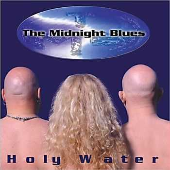 The Midnight Blues - Holy Water 2001
