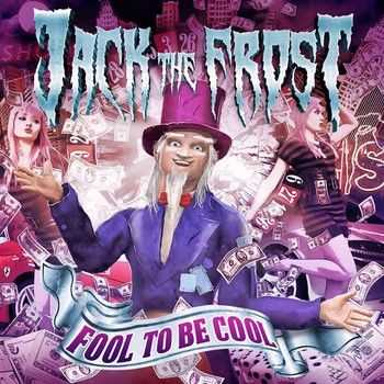Jack The Frost - Fool To Be Cool (EP) 2014