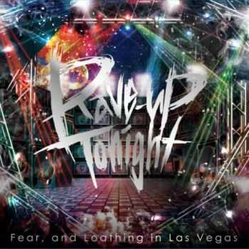 Fear, and Loathing in Las Vegas - Rave-Up Tonight (EP) (2014)