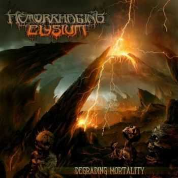Hemorrhaging Elysium - Degrading Mortality (2013)