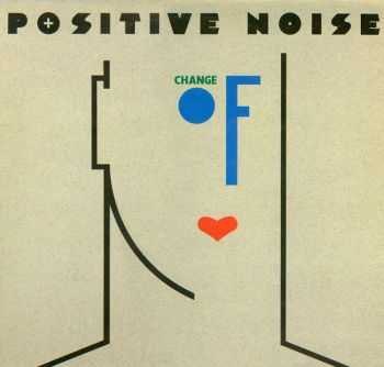 Positive Noise - Change Of Heart (1982)