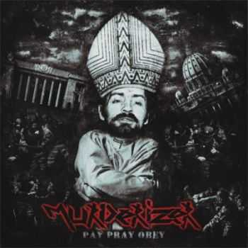 Murderizer - Pay Pray Obey [EP] (2014)