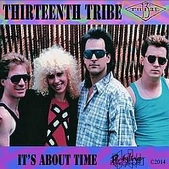 Thirteenth Tribe - It's About Time 2014