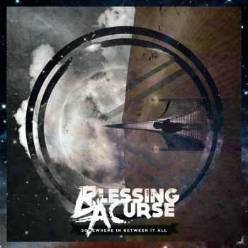 Blessing a Curse - Somewhere in Between It All (2014)