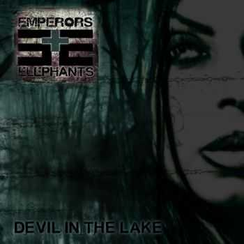 Emperors And Elephants - Devil In The Lake (2014)