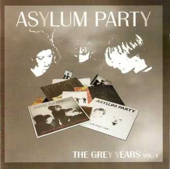 Asylum Party - The Grey Years Vol. 1 (2006)