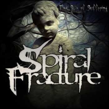Spiral Fracture - The Site Of Suffering (2013)