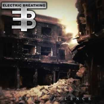 Electric Breathing - Sweet Violence [Limited Edition] (2014)