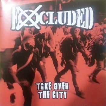 Excluded - Take Over The City (2013)