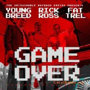 Young Breed – Game Over (Feat. Rick Ross & Fat Trel) (2014)