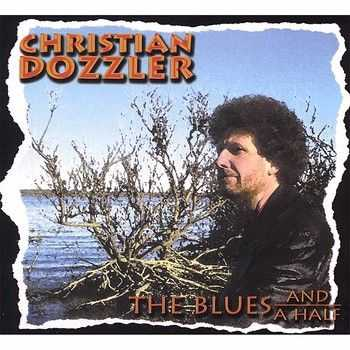 Christian Dozzler - The Blues And A Half  2008