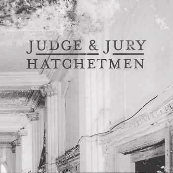 Hatchetmen - Judge & Jury 2012