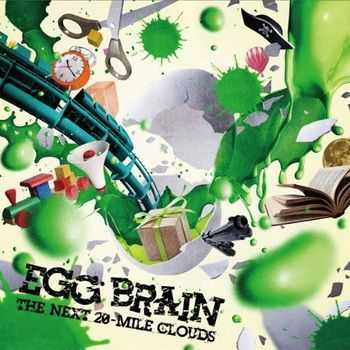 Egg Brain - The Next 20-Mile Clouds (2010)