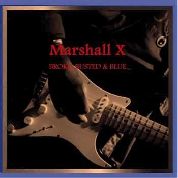 Marshall X - Broke, Busted & Blue 2013