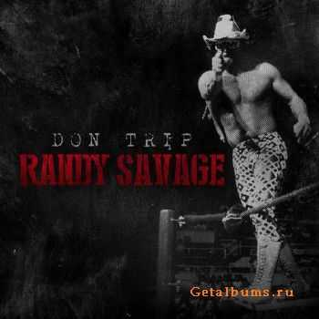 Don Trip - Randy Savage (2014)