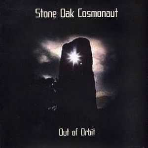 Stone Oak Cosmonaut - Out Of Orbit (2009)