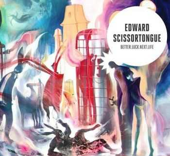 Edward Scissortongue - Better. Luck. Next. Life (2012)