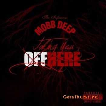 Mobb Deep – Taking You Off Here  (2014)