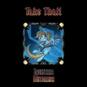 Equestria Metallers - Take That! (Single) (2014)