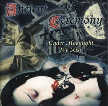 Ancient Ceremony - Under Moonlight We Kiss (1997)