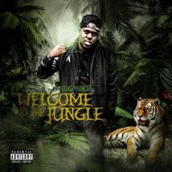 Big Shot - Welcome To The Jungle (2014)