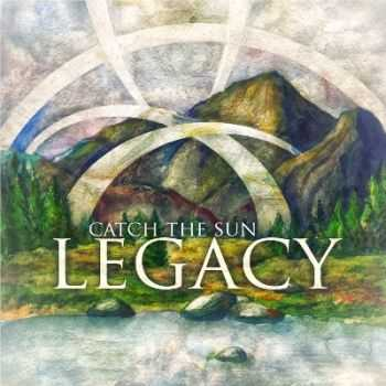 Catch The Sun - Legacy (2013)