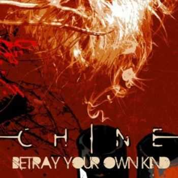 Chine - Betray Your Own Kind (2012)