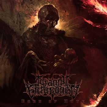 Tyranny Enthroned - Born Of Hate (2013)