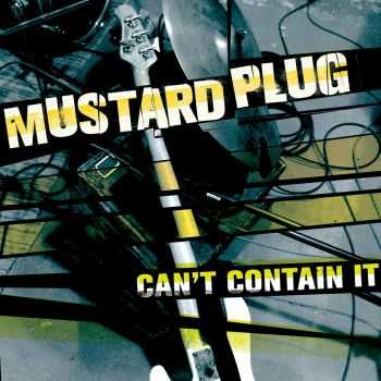 Mustard Plug - Can't Contain It (2014)