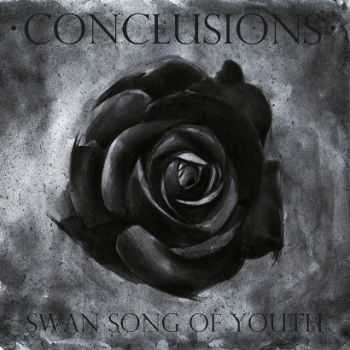 Conclusions - Swan Song Of Youth (2014)