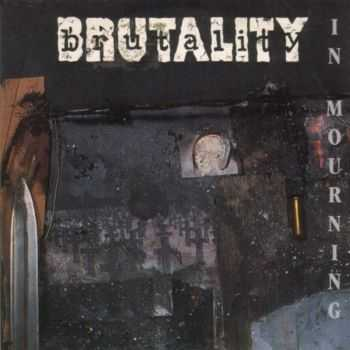 Brutality - In Mourning (1996)