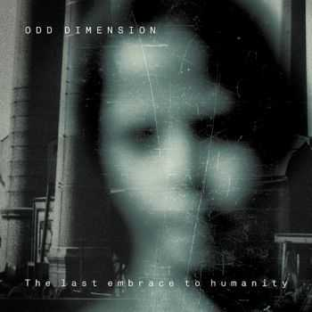 Odd Dimension - The Last Embrace to Humanity (2013)