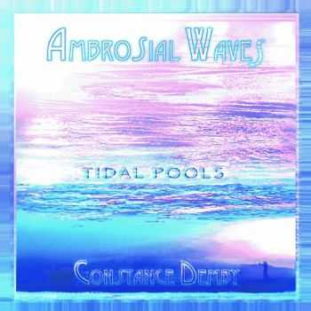 Constance Demby - Ambrosial Waves / Tidal Pools (2013)