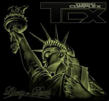 Torrid Complex - Liberty Or Death (2013)