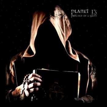 Planet 13 - Patience Of A Saint (2014)