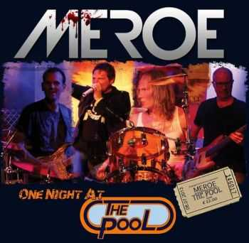 Meroe - One Night At The Pool (2013) Live
