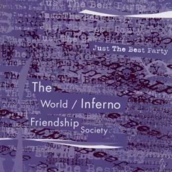 The World-Inferno Friendship Society - Just the Best Party (2002)