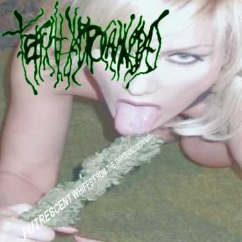 Tetrahydrocannibal - Putrescent Whiffs From The Thrice-used Dildo Bong (2014)