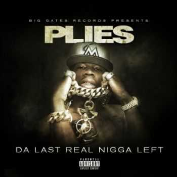 Plies - Da Last Real Nigga Left (2014)