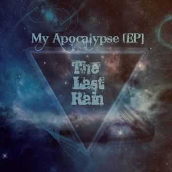 The Last Rain - My Apocalypse [EP] (2014)