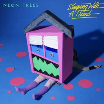 Neon Trees - Sleeping With A Friend (Single) (2014)