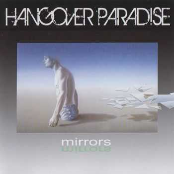 Hangover Paradise - Mirrors (2013) HQ