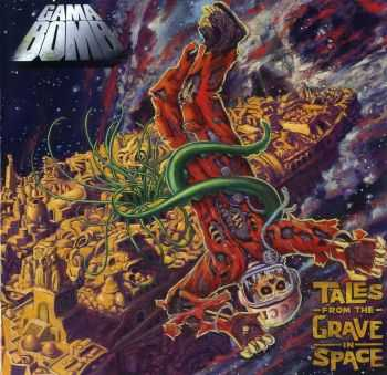 Gama Bomb - Tales from the Grave in Space(2009) [Limited Edition 2CD]
