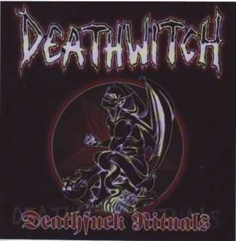 Deathwitch - Deathfuck Rituals (2002)