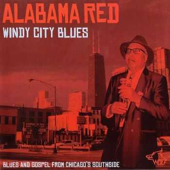 Alabama Red - Windy City Blues (2013) APE