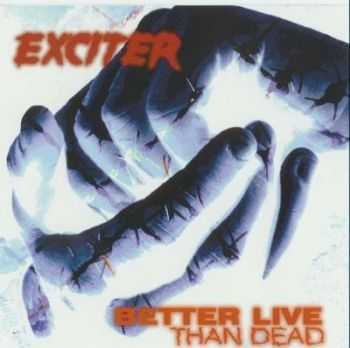 Exciter - Better Live Than Dead (1993)
