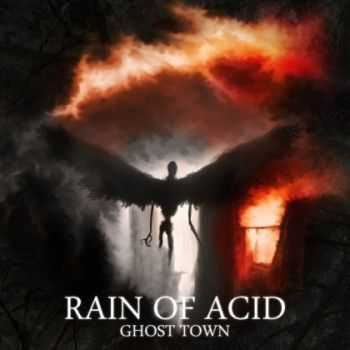 Rain Of Acid - Ghost Town (2014)
