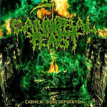 Cannibal Feast - Chemical Disincorporation (2014)
