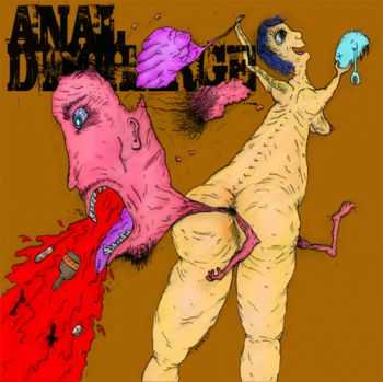 Anal Discharge - Show Us Where You Poo From (2007)