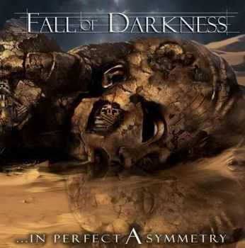 Fall Of Darkness - …In Perfect Asymmetry (2014)